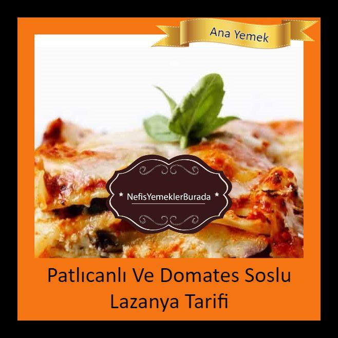 Patlıcanlı Ve Domates Soslu Lazanya Tarifi